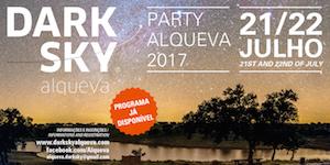 DARK SKY® PARTY ALQUEVA 2017 - Programa Completo para 21 e 22 de Julho no Campinho. INSCREVA-SE JÁ | ENTRADA GRATUITA